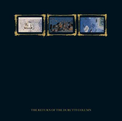 The Durutti Column - The Return Of The Durutti Column [FBN 114 CD]