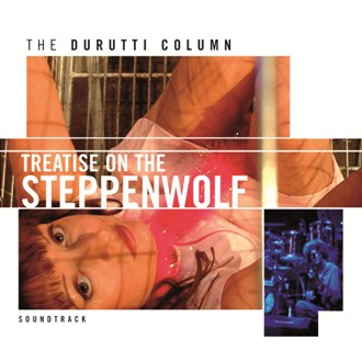 The Durutti Column - Treatise on the Steppenwolf [FBN 63 CD]