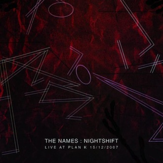The Names - Nightshift: Live at Plan K [LTMDVD 2522]